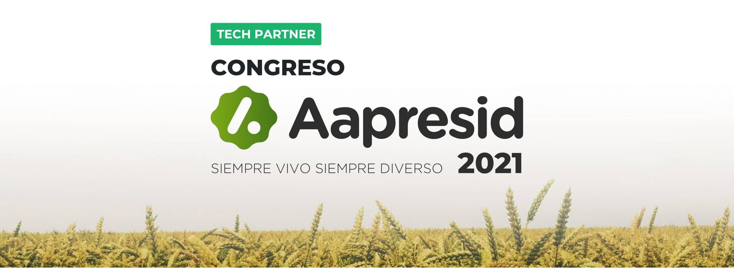 Congreso Aapresid 2021: acompañamos al gran evento del Agro desde la Tecnología