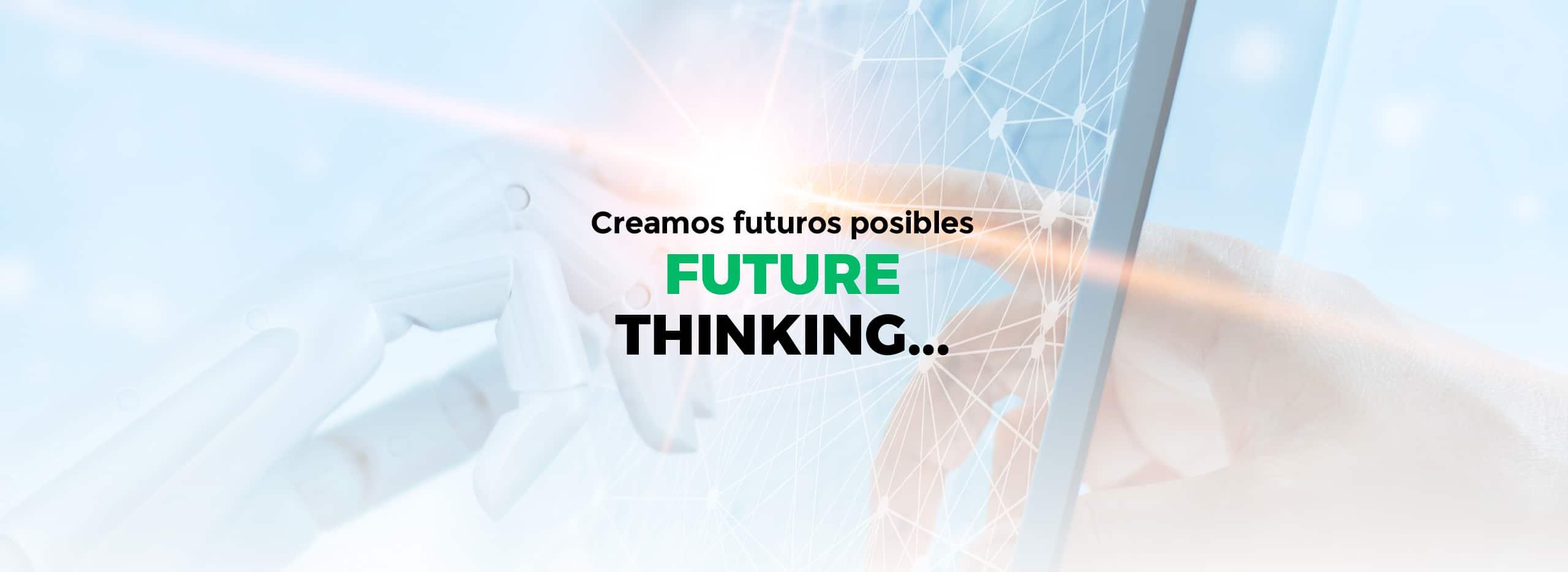 El Future Thinking como herramienta de transformación