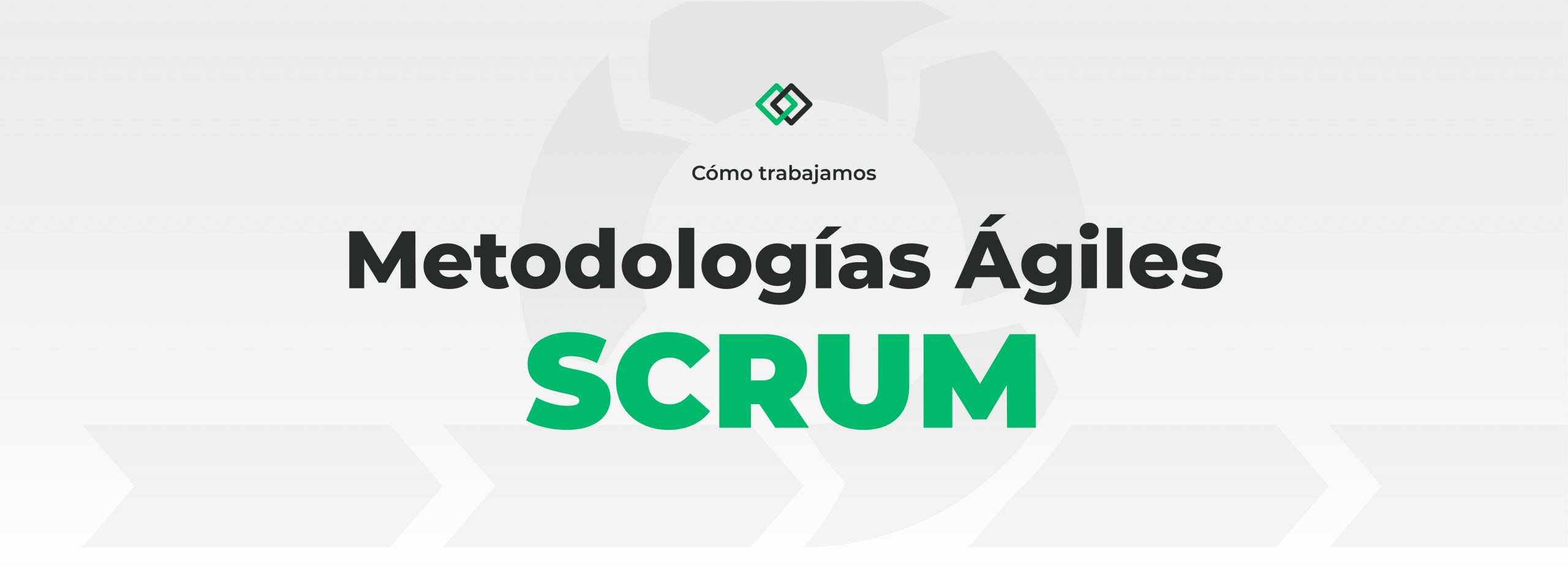 Metodologías ágiles y Scrum: cómo funcionan y por qué las elegimos