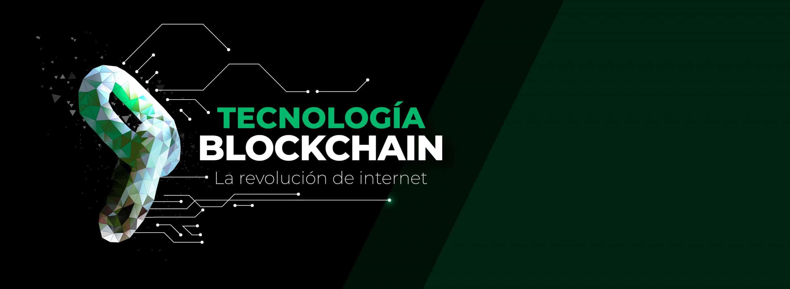 Tecnología Blockchain: la revolución de Internet