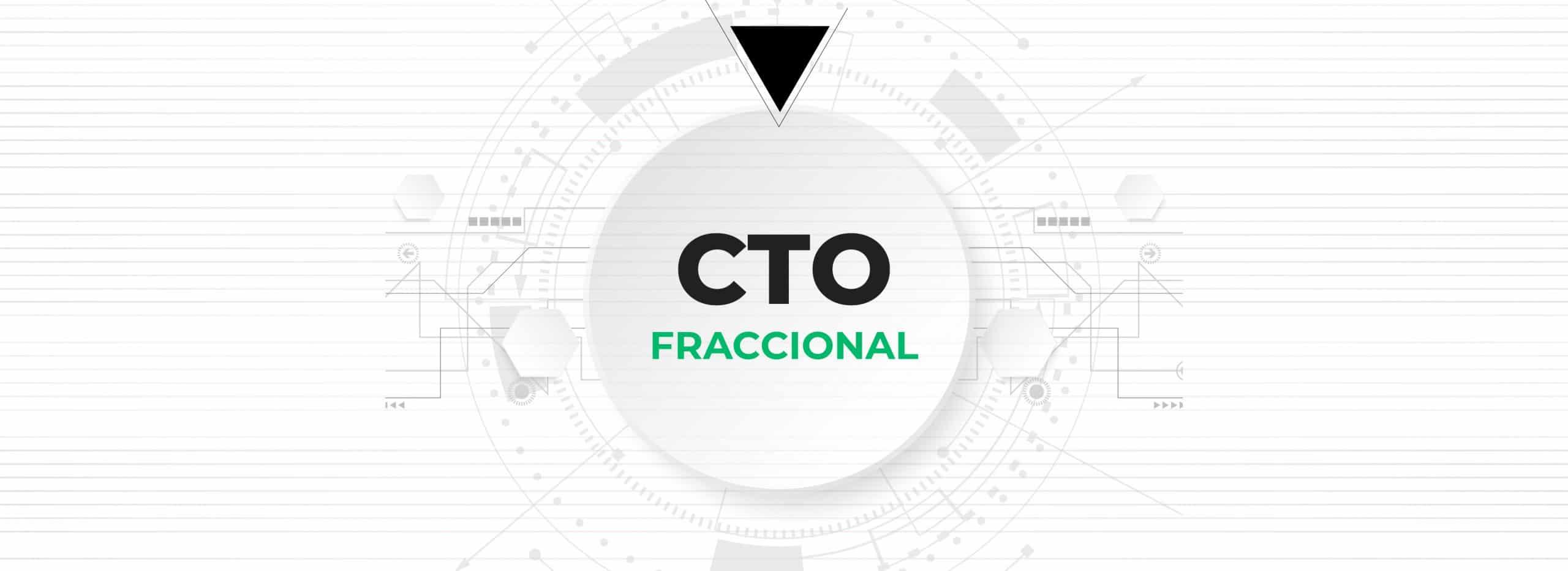 CTO fraccional: un rol fundamental para transformar tu negocio